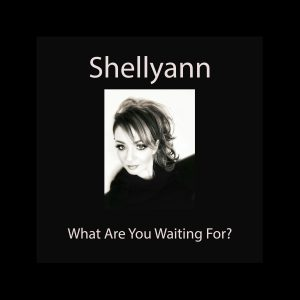 Shellyann What Are You Waiting For? HTT Music Publishing